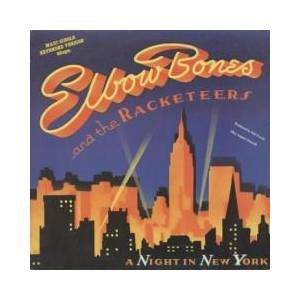 Cover - Elbow Bones And The Racketeers: Night In New York, A