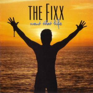 Cover - Fixx, The: Want That Life