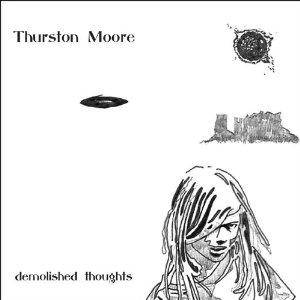 Thurston Moore: Demolished Thoughts - Cover