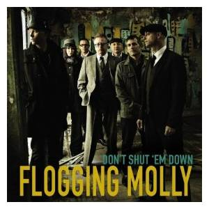 Cover - Flogging Molly: Don't Shut 'em Down