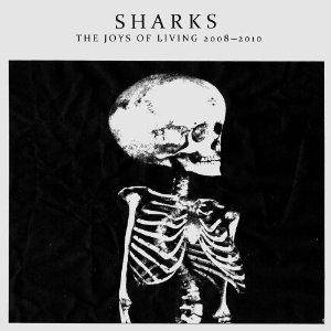 Cover - Sharks: Joys Of Living 2008-2010, The