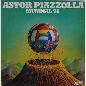 Cover - Astor Piazzolla: Mundial 78