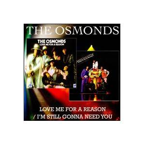 Cover - Osmonds, The: Love Me For A Reason / I'm Still Gonna Need You
