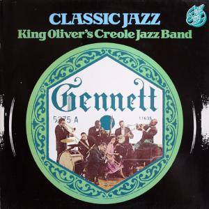 Cover - King Oliver's Creole Jazz Band: Classic Jazz