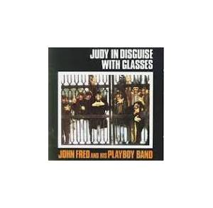 Cover - John Fred & His Playboy Band: Judy In Disguise With Glasses