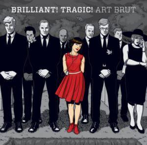 Cover - Art Brut: Brilliant! Tragic!