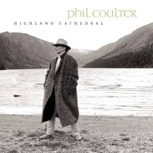 Cover - Phil Coulter: Highland Cathedral