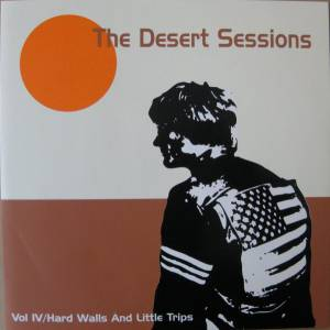 Desert Sessions: Vol. 4 Hard Walls And Little Trips - Cover
