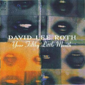 David Lee Roth: Your Filthy Little Mouth (CD) - Bild 1