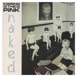 Kissing The Pink: Naked - Cover