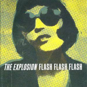 Cover - Explosion, The: Flash Flash Flash