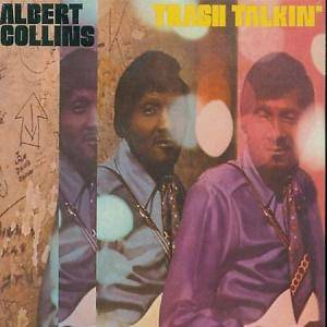 Cover - Albert Collins: Trash Talkin'