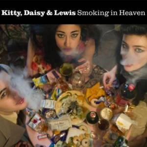 Kitty, Daisy & Lewis: Smoking In Heaven - Cover