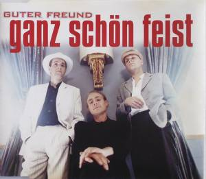 Ganz Schön Feist: Guter Freund - Single-CD (1999)