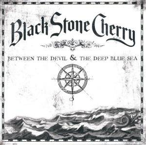 Black Stone Cherry: Between The Devil & The Deep Blue Sea (CD) - Bild 1