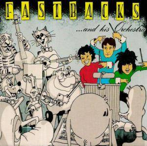 Cover - Fastbacks: Fastbacks...And His Orchestra