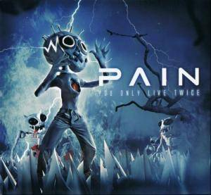 Pain: You Only Live Twice (2-CD) - Bild 1
