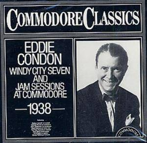Cover - Eddie Condon & His Windy City Seven: Jam Sessions At Commodore