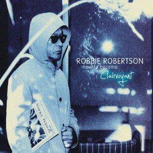 Cover - Robbie Robertson: How To Become Clairvoyant