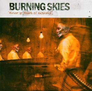 Cover - Burning Skies: Murder By Means Of Existence