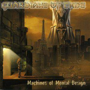 Guardians Of Time: Machines Of Mental Design - Cover
