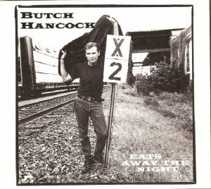 Cover - Butch Hancock: Eats Away The Night