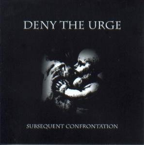 Deny The Urge: Subsequent Confrontation - Cover