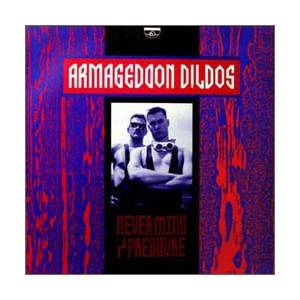 Cover - Armageddon Dildos: Never Mind