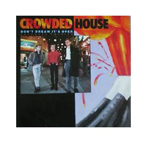 Crowded House: Don't Dream It's Over - Cover