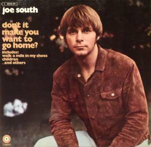 Cover - Joe South: Don't It Make You Want To Go Home
