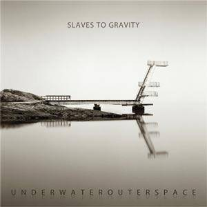 Slaves To Gravity: Underwaterouterspace - Cover