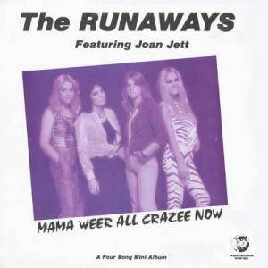 Cover - Runaways, The: Mama Weer All Crazee Now