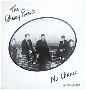 Cover - Whisky Priests, The: No Chance