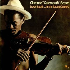 Cover - Clarence 'Gatemouth' Brown: Down South... In The Bayou Country