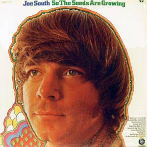 Cover - Joe South: So The Seeds Are Growing