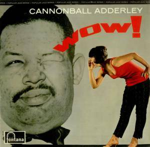 Cover - Cannonball Adderley: Wow!