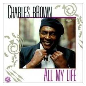 Cover - Charles Brown: All My Life