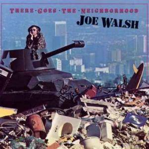 Joe Walsh: There Goes The Neighborhood - Cover