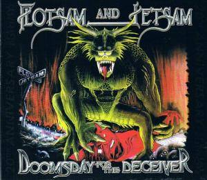 Flotsam And Jetsam: Doomsday For The Deceiver (2-CD + DVD) - Bild 1