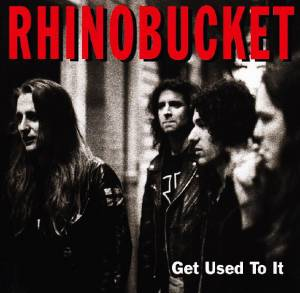 Cover - Rhino Bucket: Get Used To It