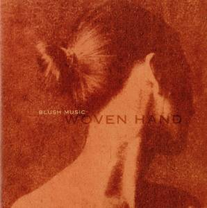 Cover - Woven Hand: Blush Music