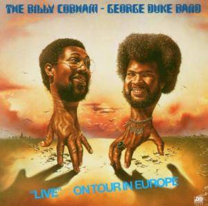 "The Billy Cobham - George Duke Band: ""Live"" On Tour In Europe - Cover"