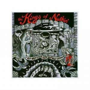 Cover - Kings Of Nuthin', The: Get Busy Livin' Or Get Busy Dyin'