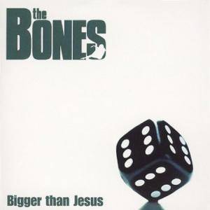 The Bones: Bigger Than Jesus - Cover