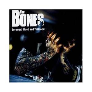 The Bones: Screwed, Blued And Tattooed - Cover