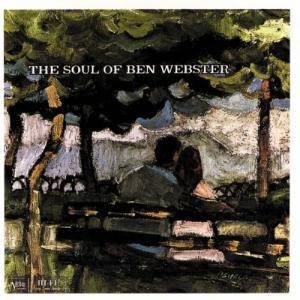 Ben Webster: Soul Of Ben Webster - Cover