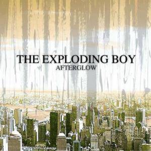 Cover - Exploding Boy, The: Afterglow
