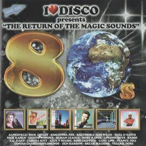 "I Love Disco Presents ""The Return Of The Magic Sounds"" Vol. 06 - Cover"