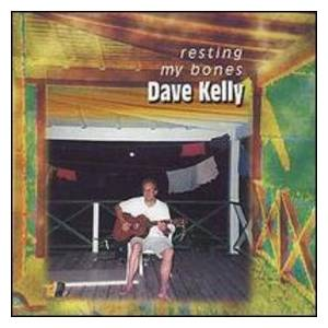 Cover - Dave Kelly: Resting My Bones