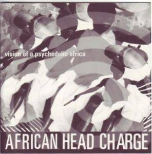 Cover - African Head Charge: Vision Of A Psychedelic Africa